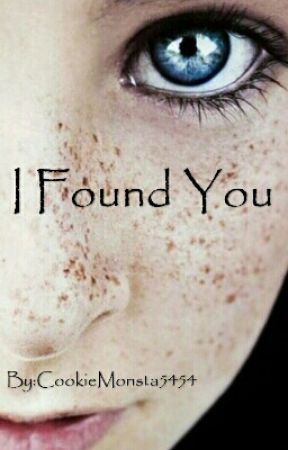 I Found You by CookieMonsta5454