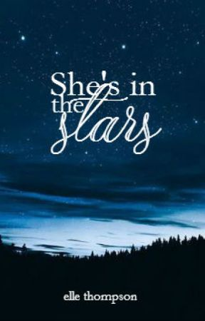 She's In The Stars ✓ by ElleAndBooks