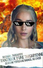 Rantbook D'une Targaryenne by barbara_targaryen
