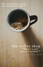 The Coffee Shop | ✓ by sinfultruth