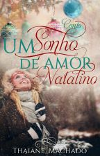 Um Sonho de Amor Natalino (Concluído) by ThaianeMachado
