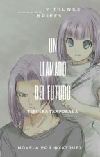 ____  Y Trunks Briefs   Tercera Temporada   Un Llamado Del Futuro. by xxTruex