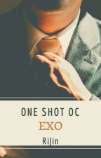 One Shot OC (EXO) by xxRi-Jinxx