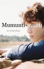 Mumunti-munti by wxMono