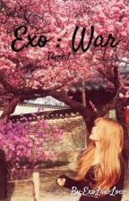 Exo : War -Tome I [TERMINÉ] by ExoLowLow