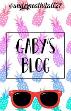 Gaby's Blog  by underneathitall27