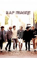|| B.A.P IMAGINE || by OwlyShit