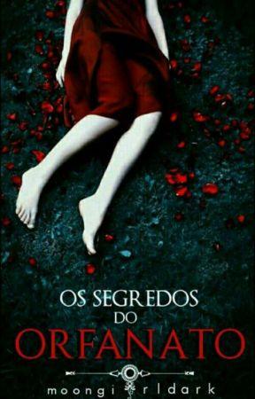 Os segredos do Orfanato (Hiatos) by Moongirldark