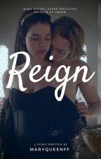 Reign - Mary Stuart, entre tentation, rivalité et amour by maryqueenff