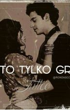 To Tylko Gra | Lutteo by _needyourblood_