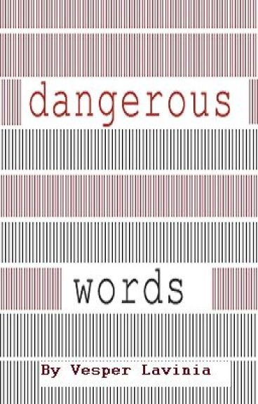 Dangerous Words by VesperLavinia