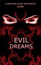 Evil Dreams by Syan_Deman
