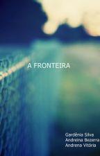 A Fronteira by AGA170