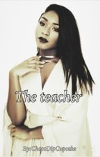 The teacher (normani/you) by ChocoDipCupcake