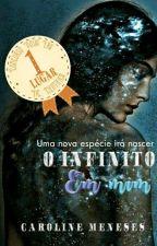 O Infinito Em Mim by QuaseCarol
