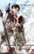 """We will meet again...i promise"" (ERERI CZ) by Naasie"