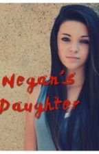 Negan's Daughter  by stayinthehousecoral