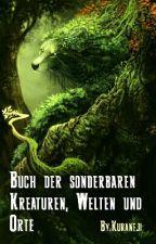 Buch der sonderbaren Kreaturen, Welten und Orte by Kuraneji