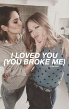I loved you (you broke me) by _itscaamille