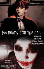 I'm ready for the fall [Tradução PT BR] by OnlyMiss_Sw