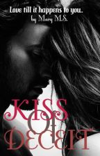 Kiss Of Deceit. by Marycrystal123
