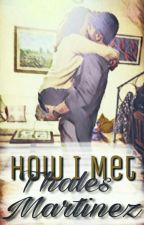 How I Met Thales Martinez by pqpalvin