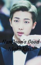 NamJoon's Good Night Kiss. [BTS x NamJoon / NamJin] One-Shot [#3 BTS Parafilias] by Luciana2704