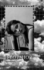 PLOTSHOP by TaeTaetastic