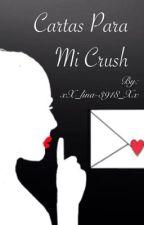Cartas para mí crush by xX_Lina-3918_Xx