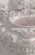 lifestory. // my journal/rants by kyniix