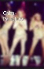 Chim - Parachute by alexleighaloud