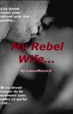 My Rebel Wife by LauraMasse2