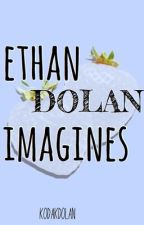 ethan dolan imagines ♡ by kodakdolan