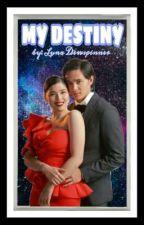 My Destiny by NagtatagongPrinsesa