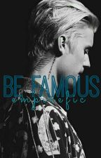Be Famous - Justin Bieber  by empirefic