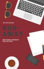 Runaway (MaiChard Oneshot Compilation) by mtfaulkerson