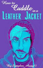 How To Cuddle in a Leather Jacket by Septiplier_Away13