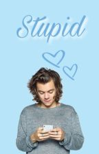 Stupid | lwt+hes (Texting) by ohnotommo