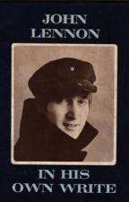 John Lennon: In His Own Write by isabenav05