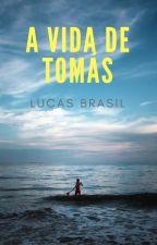 A vida de Tomás by lucasbooktuber
