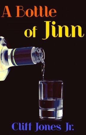 A Bottle of Jinn 🍸 by CliffJonesJr