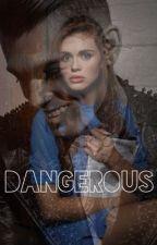 DANGEROUS by bAcKfutuReHEARTS