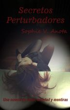 Secretos Perturbadores by 27Sophie