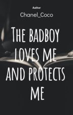 The bad boy loves me and protects me by Chanel_Coco