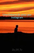 Una historia de amor por Instagram-(CANCELADA)- by Zo_09_Tz