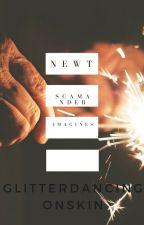 Newt Scamander x Reader Imagines by GlitterDancingOnSkin