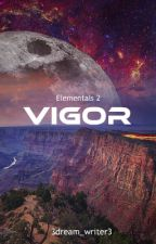 Vigor | Elementals 2 by 3dream_writer3