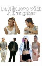 """Fall inlove with A Gangster"" by _shaitabinas"