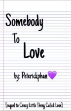 Somebody To Love by PeterickPhan