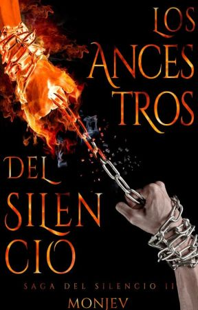 Los Ancestros del Silencio [La Saga del Silencio parte II] by Monjev